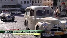 oldtimer rallye 2016 tv severka oldtimer rallye tatry 2016