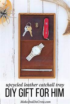 New Apartment Gifts For Him by Diy Gift For Him Upcyled Leather Catchall Tray