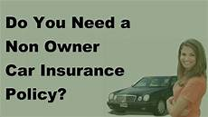 2017 automobile insurance tips do you need a non owner