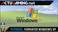 formater un ordinateur tutoriel formater un ordinateur 233 quip 233 de windows xp