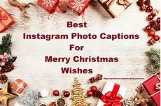 merry christmas picture captions 200 best merry christmas quotes for instagram photo captions good insta captions instagram