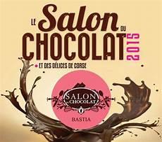 salon du chocolat bastia salon du chocolat corse gt la corse autrement