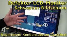 defekten lcd tft monitor reparieren schwarzer bildschirm