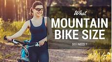what size do i need question time what size mountain bike do i need