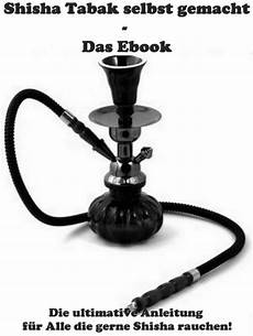 shisha tabak selber machen das rezept ebook