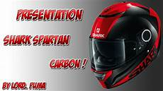 pr 201 sentation de mon casque shark spartan carbon