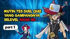 nyoba duel quiz level 1 gangnya level anak sd
