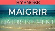 Hypnose Maigrir Naturellement Mincir Rapidement