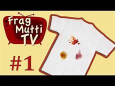 Flecken Entfernen Mit Hausmitteln Teil 1 Frag Mutti Tv
