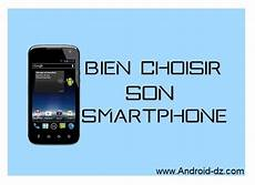 comment choisir smartphone android dz