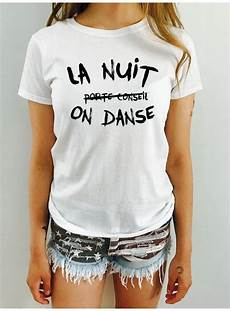 shirt femme t shirt femme la nuit on danse femme deparis me
