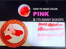 color mixing how to make pink its many shades