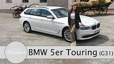 bmw 5er touring g31 2017 bmw 5er touring g31 bmw 520d touring fahrbericht