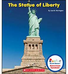 the statue of liberty an american symbol product rookie read about 174 american symbols the statue