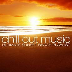 Chill Out Ultimate Sunset Playlist By