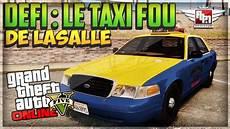 Defi Le Taxi Fou Par Lasalle Gta 5