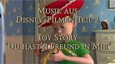 Du Hast Nen Freund In Mir - musik aus disney filmen story quot du hast n freund in