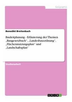 landesbauordnung und bauleitplanung erl 228 uterung der themen baugesetzbuch