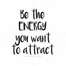 be the energy you want to attract mgcquotes quotesbymgc