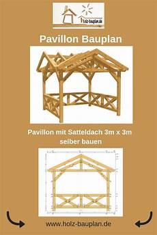 pavillon mit satteldach selber bauen bauplan pavillon