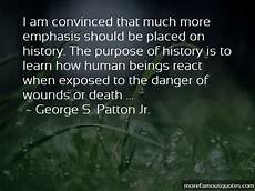 quotes about the purpose of history top 34 the purpose of history quotes from famous authors