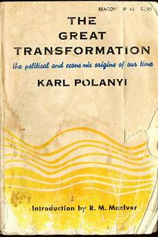 new great transformation karl polanyi about the great transformation 1944 pazit s weblog