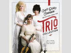 trio dolly parton emmylou harris,dolly parton and emmylou harris,trio emmylou linda and dolly