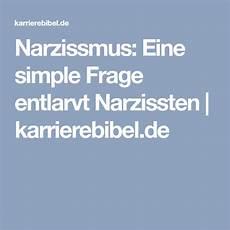 narzisst beziehung verlauf narzissmus eine simple frage entlarvt narzissten