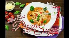 Pizzasuppe Low Carb - pizzasuppe low carb rezept