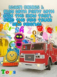 com learn colors play with paint with max the glow train jake the fire truck and