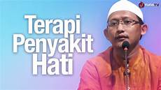 pengajian islam terapi penyakit hati ustadz badrusalam lc youtube