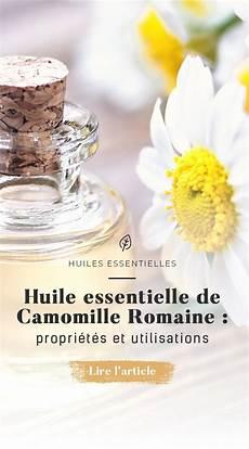 huile de camomille pour cheveux huile essentielle de camomille romaine propri 233 t 233 s et