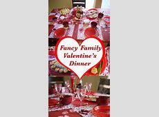 Family Friendly Fancy Valentine Dinner   such a fun