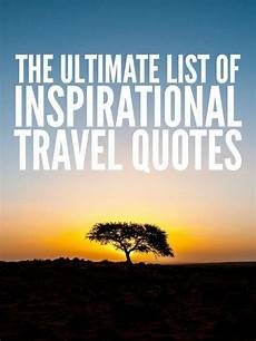 49 travel quotes to inspire your next adventure global traveler part 20