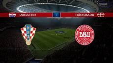 Kroatien Dänemark Prognose - fifa wm 2018 prognose kroatien d 228 nemark achtelfinale