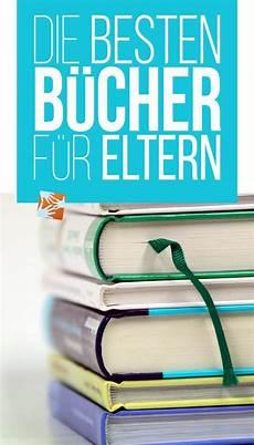 Die Besten Bücher - erziehung beziehung gesundheit co die besten b 252 cher