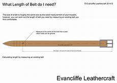 what size do i need faq no 1 what length of belt do i need evancliffe leathercraft