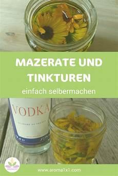 Mazerate Und Tinkturen Selbermachen Kr 228 Uterzauber