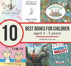 best children s books by age 10 10 awesome books for children aged 3 5 years bub hub