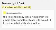 resume lil durk light a brain like emmit till resume by lil durk