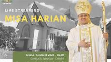 Misa Harian 24 Maret 2020 Gereja Santo Ignatius Cimahi