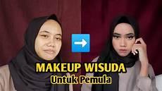Tutorial Makeup Pemula Untuk Wisuda Tahan Lama Dina