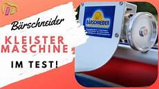 kleistermaschine test kleistermaschine test b 228 rschneider typ 60 youtube