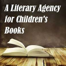 children s picture books literary agents a literary agency for children s books usa literary agencies