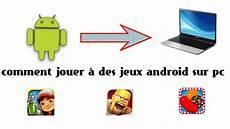 Tuto Comment Jouer 224 Des Jeux Android Sur Pc