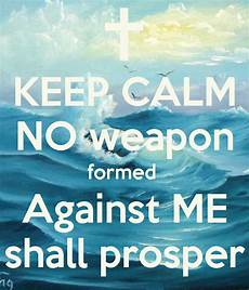keep calm no weapon formed against me shall prosper keep calm and carry on image generator