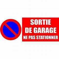 stationner devant garage panneau sortie de garage ne pas stationner