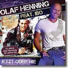 olaf henning feat ibo mit dem album jetzt oder nie
