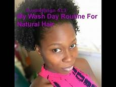 wash day routine for natural hair 4a 4b 4c hair youtube