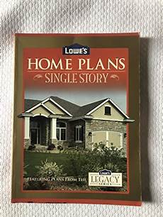 lowes legacy series house plans 9781586780647 lowe s home plans single story legacy